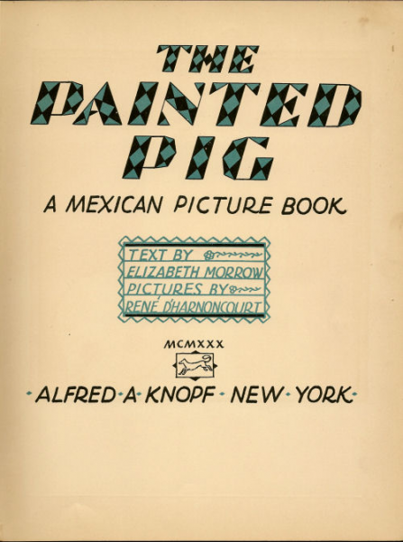 The Painted Pig 1930 Antique 1st Edition Picture Book Elizabeth Morrow and Rene