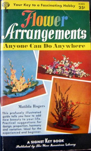 Flower Arrangements Anyone Can Do Anywhere Vintage How to Book