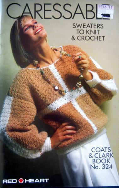 Caressable Sweaters To Knit & Crochet Vintage Pattern Book