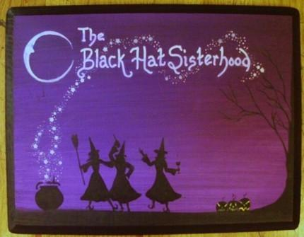 Black Hat Sisterhood Society Custom Painting Coven Witches Sisters Sign Plaque