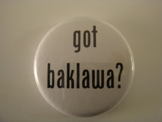 got baklawa? بقلاوة Pinback Button