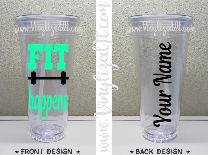 Custom - Fit Happens - Fitness/Workout - acrylic tumbler, mason jar, or sports