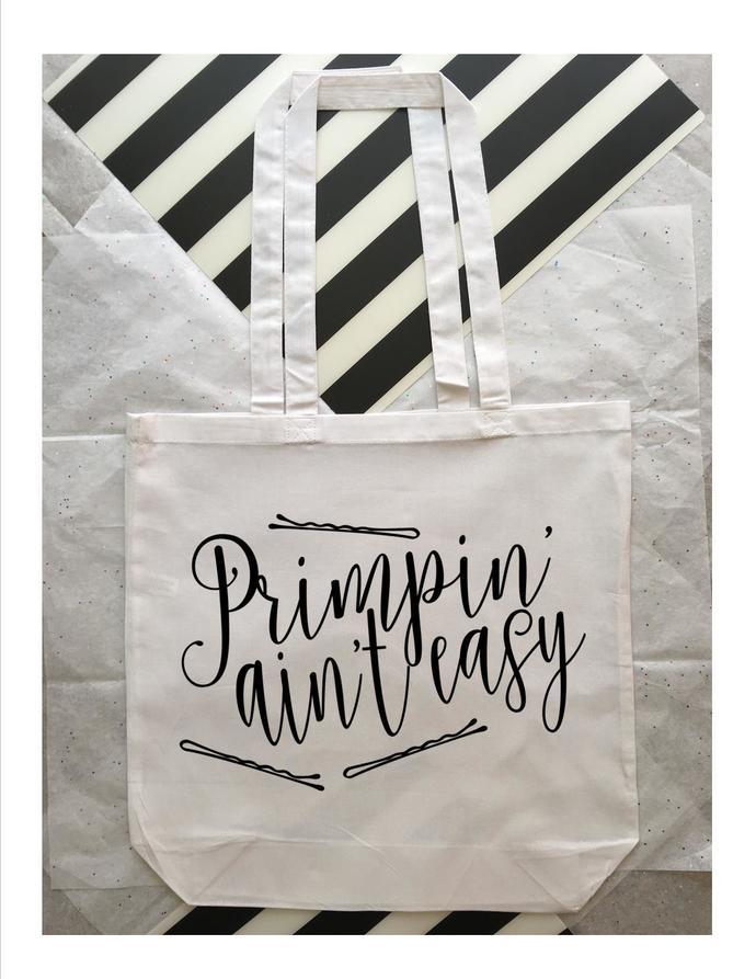Primpin aint easy, trendy tote bag, unique gift ideas