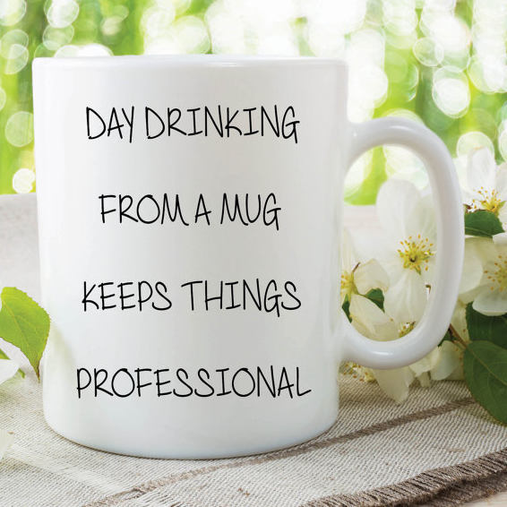 Funny Novelty Mug Day Drinking From A Mug Professional Funny Quote Mug Gift For