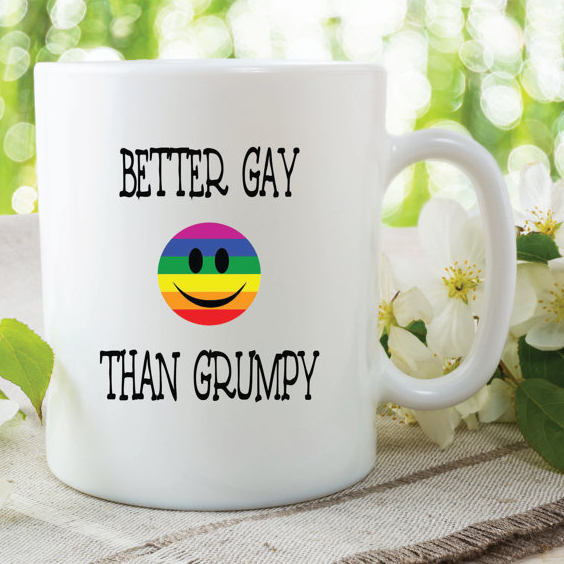 Novelty Funny Joke Mug Better Gay Than Grumpy Lesbian Gay Birthday Anniversary