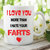 I Love You More Than I Hate Your Farts Mug Funny Mug Novelty Gifts For Him