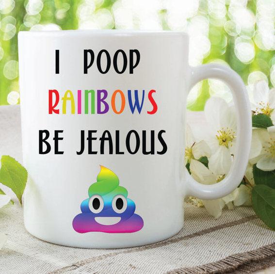 Novelty Funny Gay Lesbian Mug Gift Humour I Poop Rainbows Be Jealous Friend