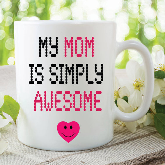 My Mom Is Simply Awesome Mug Novelty Gift Mothers By Mysticky On