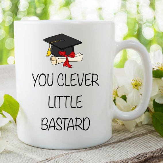 Funny Friend Mug You Clever Little Bastard Graduation Girl Boyfriend Gift Coffee
