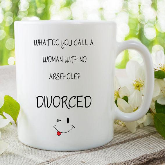 Divorce Mug Funny Joke Best Friend Mug Arsehole Divorced Novelty Humour Coffee