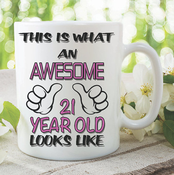 Birthday Mug This Is What An Awesome 21 Year Old By MySticky On Zibbet