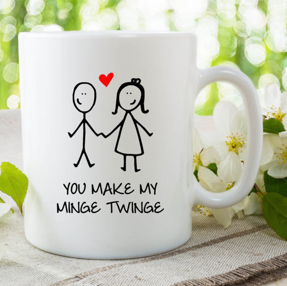 Funny Novelty Mug You Make My Minge Twinge By MySticky On Zibbet