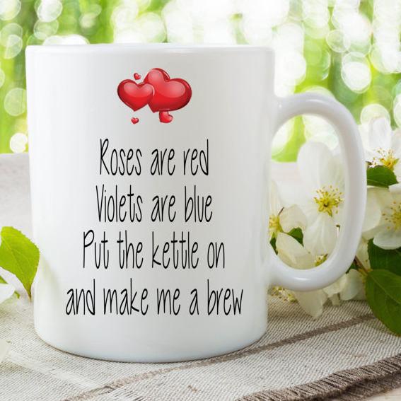 Funny Novelty Joke Mug Roses Are Red Put The Kettle On Brew Mug Girlfriend Gift