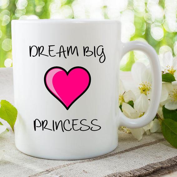 Dream Big Princess Mug Gift for Her Heart Disney Princess Quote Gift for