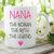 Nana Mug The Woman The Myth The Legend Gift For Nana Birthday Gift Christmas