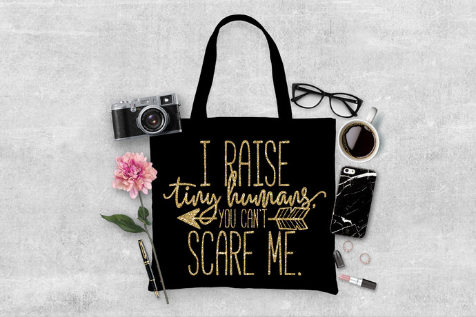 I raise tiny humans you cant scare me, personalized tote bag, gifts for mom