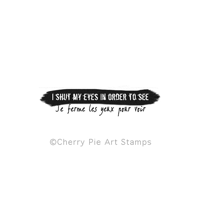 I shut my eyes in order to see - Paul Gauguin - CLING STAMP by Cherry Pie J301