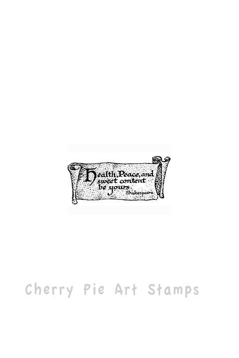 Shakespeare's scroll -Health, Peace and Sweet content be yours- CLING STAMP by