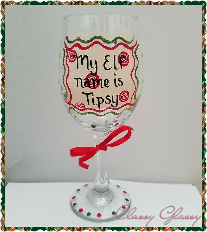 My Elf Name is Tipsy Hand Painted Wine Glass