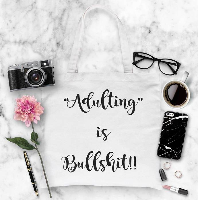 Adulting is Bullshit Custom Tote Bag, Personalized totes, unique tote bags