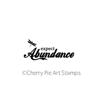 Expect Abundance, saying -CLING RuBBer STAMP by Cherry Pie D136