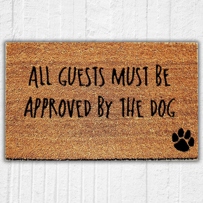 All Guests Must Be Approved by the Dog Welcome Mat | Outdoor Rug | Gift for Dog