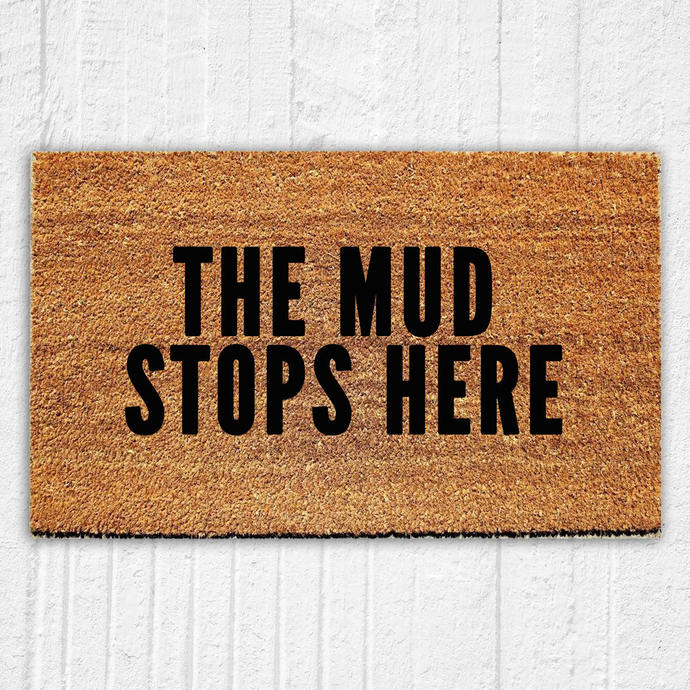 The Mud Stops Here Doormat | Welcome Mat | Door Mat | Outdoor Rug |