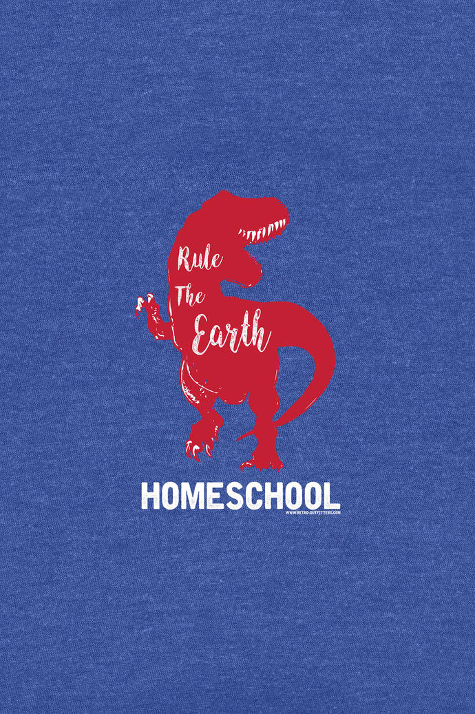Rule The Earth: Homeschool T-Shirt