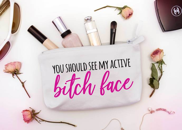 You Should See My Active Bitch Face Custom Zipper Pouch Personalized Bridesmaid Bags Birthday Gifts