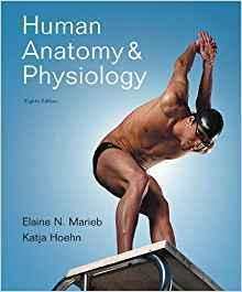 Human Anatomy & Physiology, 8th Edition  ISBN-13: 978-0805395693
