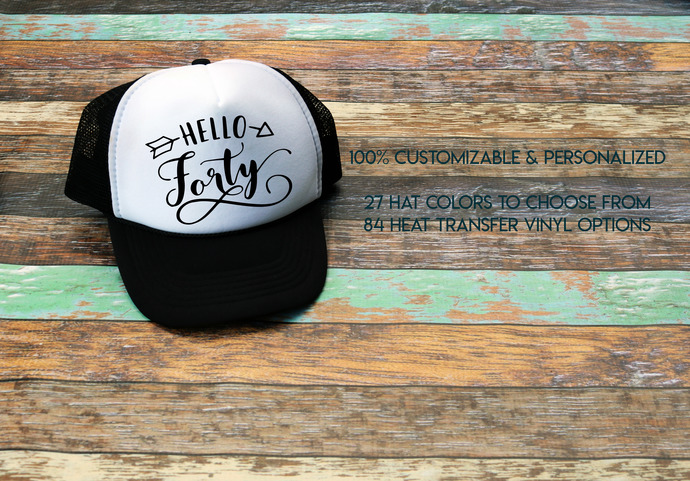 Hello Forty 40th Birthday Trucker Hat Custom