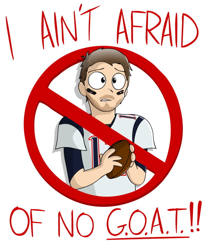 Tom Brady - I aint afraid
