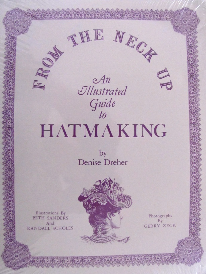 From the Neck Up An Illustrated Guide to Hatmaking Book Essential Millinery