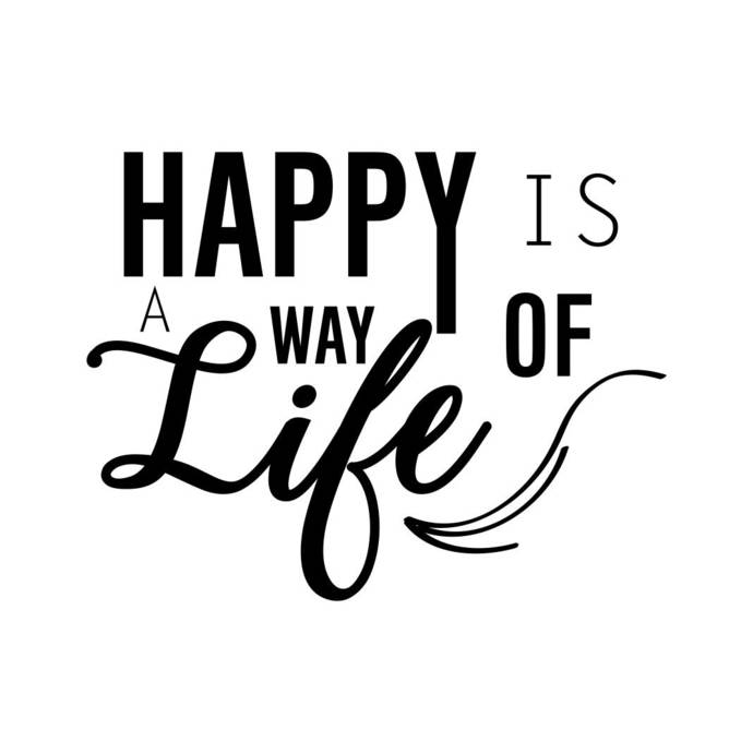 Happy is a way of Life Phrase quote Graphics SVG Dxf EPS Png Cdr Ai Pdf Vector