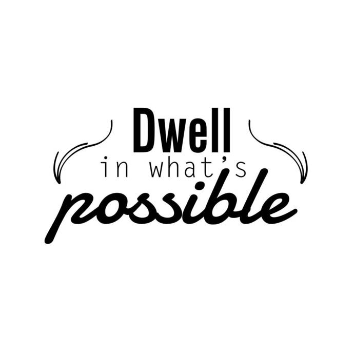 Dwell in what's possible quote phrase Graphics SVG Dxf EPS Png Cdr Ai Pdf Vector