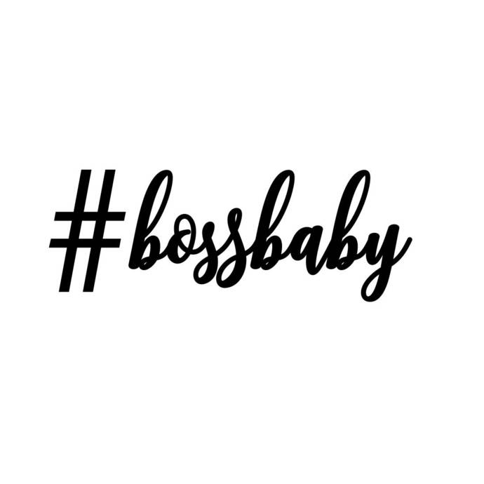 Bossbaby hashtag Phrase Graphics SVG Dxf EPS Png Cdr Ai Pdf Vector Art Clipart