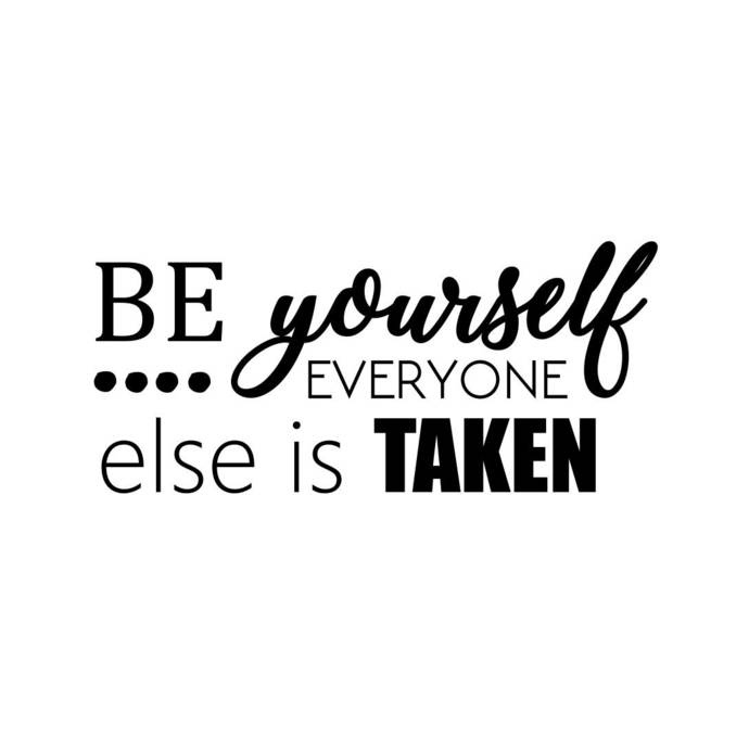 Be yourself everyone else is taken Graphics SVG Dxf EPS Png Cdr Ai Pdf Vector