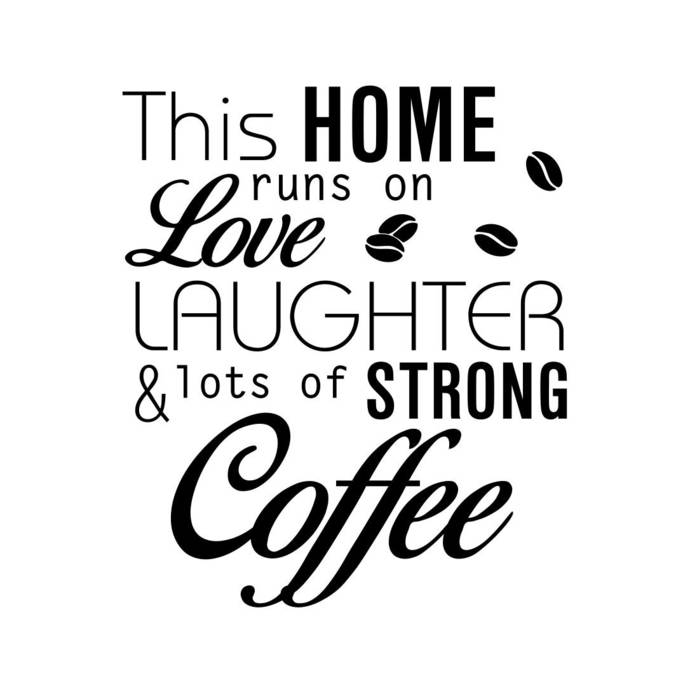 This Home runs on Love Laughter Coffee Graphics SVG Dxf EPS Png Cdr Ai Pdf