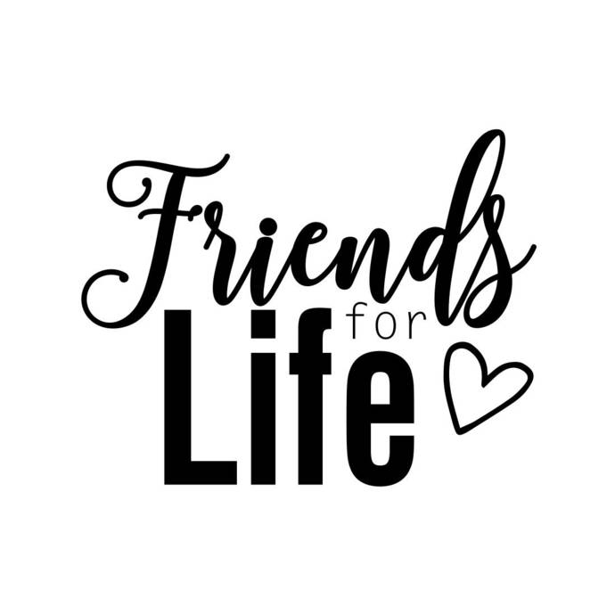 Friends for Life Phrase Graphics SVG Dxf EPS Png Cdr Ai Pdf Vector Art Clipart