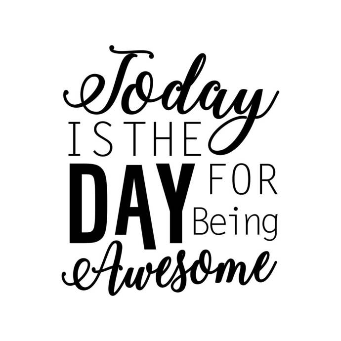 Today is the Day for Being Awesome Graphics SVG Dxf EPS Png Cdr Ai Pdf Vector