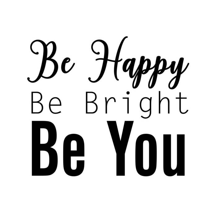 Be Happy Be Right Be you phrase Graphics SVG Dxf EPS Png Cdr Ai Pdf Vector Art