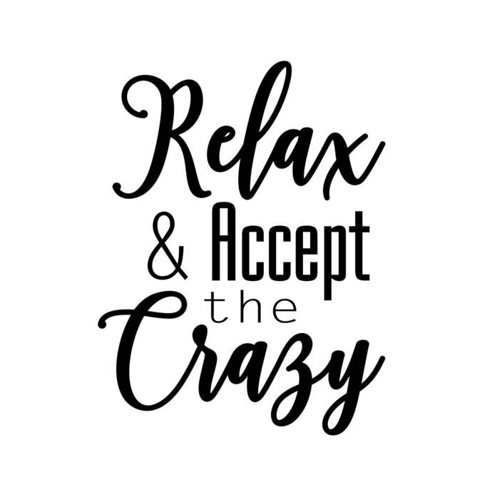 Relax and accept the Crazy Phrase Graphics SVG Dxf EPS Png Cdr Ai Pdf Vector Art