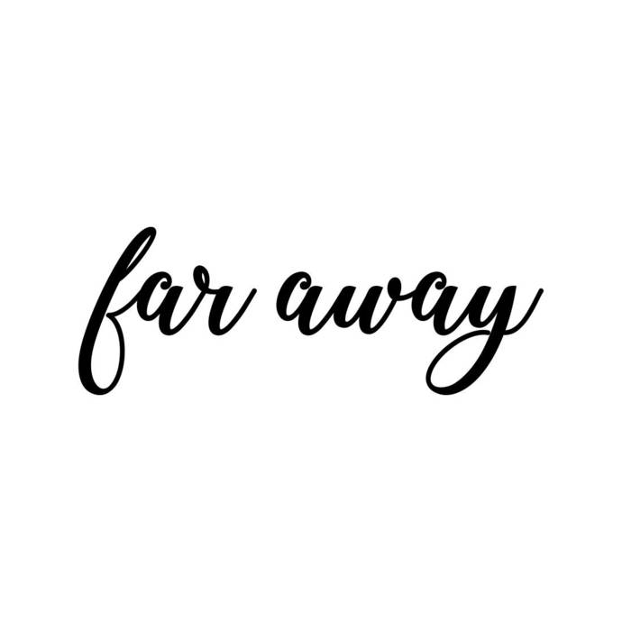 far away Letter Phrase Graphics SVG Dxf EPS Png Cdr Ai Pdf Vector Art Clipart