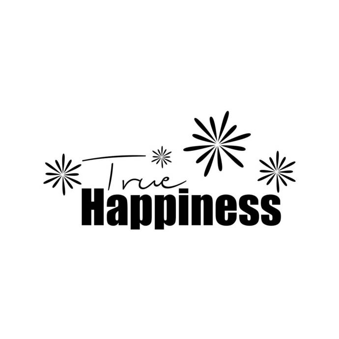 True Happiness Phrase Graphics SVG Dxf EPS Png Cdr Ai Pdf Vector Art Clipart