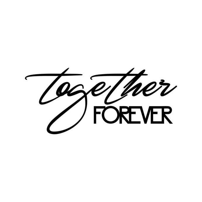 Together forever Phrase Graphics SVG Dxf EPS Png Cdr Ai Pdf Vector Art Clipart