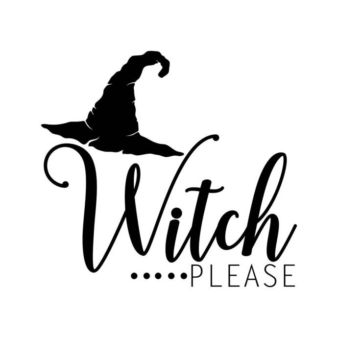 Witch Please Halloween Graphics SVG Dxf EPS Png Cdr Ai Pdf Vector Art Clipart