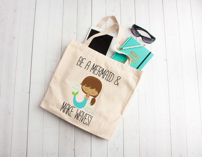 Be a mermaid and make waves, custom tote bag, one of a kind tote, personalized