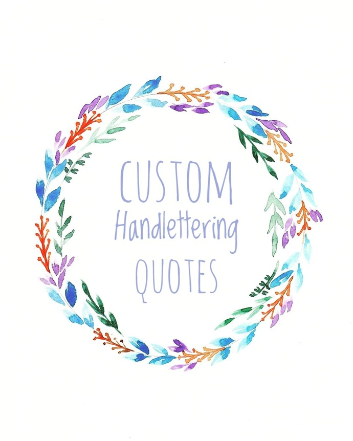 Custom Handlettering Quotes, Original Watercolour Art, Custom Typography,