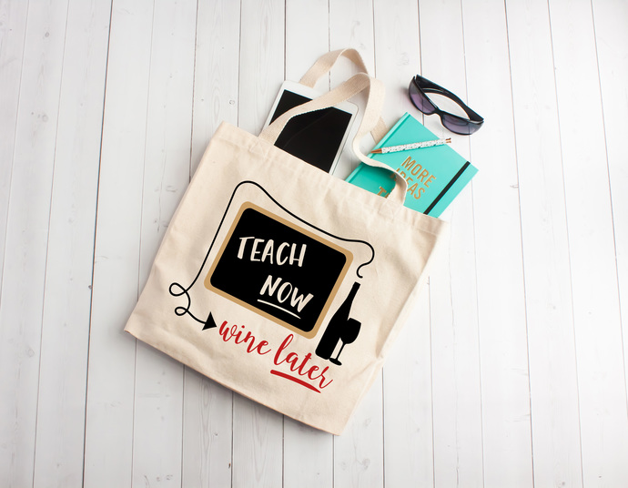 Teach Now wine later, teacher appreciation gifts, Custom tote bags, unique