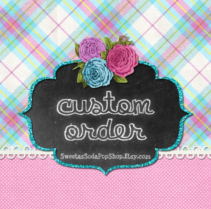 Custom order for Lisa W.